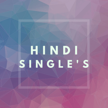 Hindi Single's songs lyrics
